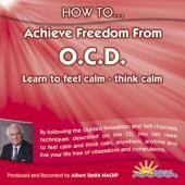 How to Achieve Freedom From OCD - Albert Smith