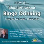 How to Enjoy Life without Binge Drinking - Albert Smith