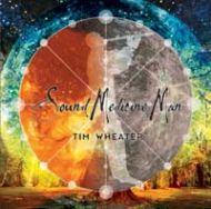 Sound Medicine Man - Tim Wheater
